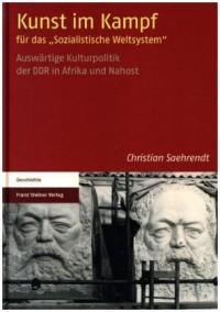 """Kunst im Kampf für das """"Sozialistische Weltsystem"""""""