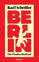 Berlin - ein Stadtschicksal
