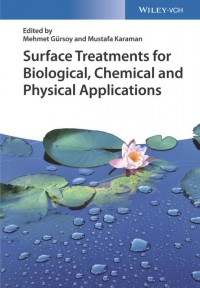 Surface Treatments for Biological, Chemical and Physical Applications