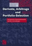 Derivate, Arbitrage und Portfolio-Selection