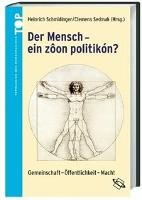Der Mensch - ' ein zoon politikón '?