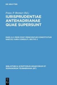 Primi post principatum constitutum saeculi iuris consulti. Sectio 2