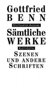 Benn, G: Sämtliche Werke - Stuttgarter Ausgabe / Szenen, Dia
