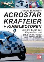 Acrostar, Krafteier und Kugelmotoren