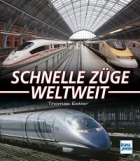 Schnelle Züge weltweit