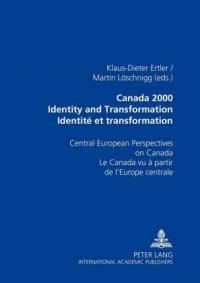 Canada 2000 Identity and Transformation Identite Et Transformation