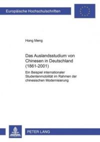Das Auslandsstudium Von Chinesen in Deutschland (1861-2001)
