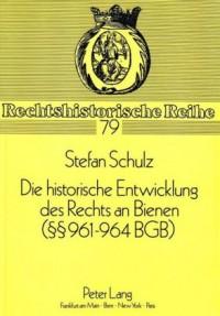 Die Historische Entwicklung Des Rechts an Bienen ( 961-964 Bgb)