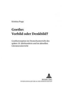 Goethe: Vorbild Oder Denkbild?