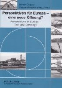 Perspektiven Fuer Europa - Eine Neue Oeffnung? Perspectives of Europe - The New Opening?