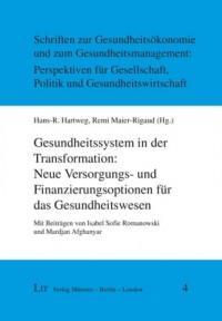 Gesundheitssystem in der Transformation: Neue Versorgungs- und Finanzierungsoptionen für das Gesundheitswesen
