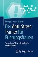 Der Anti-Stress-Trainer fur Fuhrungsfrauen