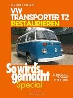 VW Transporter T2 restaurieren (So wird's gemacht Special Band 6)