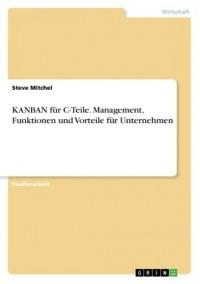 KANBAN für C-Teile. Management, Funktionen und Vorteile für Unternehmen