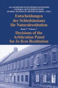 Entscheidungen der Schiedsinstanz für Naturalrestitution/Decisions of the Arbitration Panel for In Rem Restitution
