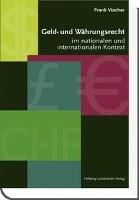 Geld- und Währungsrecht im nationalen und internationalen Kontext