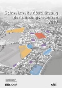 Schweizweite Abschätzung der Nutzungsreserven 2017