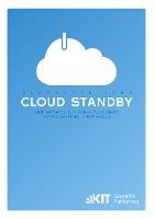 Cloud Standby - Eine Methode zur Vorhaltung eines Notfallsystems in der Cloud