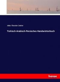 Türkisch-Arabisch-Persisches Handwörterbuch