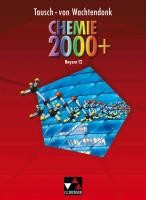 Chemie 2000+ Bayern. Jahrgangsstufe 12