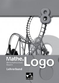 Mathe.Logo 8 Lehrerband Wirtschaftsschule Bayern