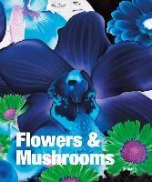 Flowers & Mushrooms