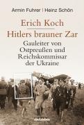 Erich Koch. Hitlers brauner Zar