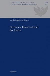 Grenzen in Ritual und Kult der Antike