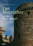 Das Mittelalter im Fokus der Archäologie