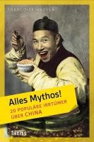 Hauser, F: Alles Mythos! 20 populäre Irrtümer über China
