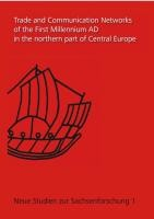 Trade and Communication Networks of the First Millennium AD in the Northern Part of Central Europe