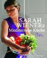 Sarah Wieners Mediterrane Küche