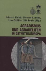 Agrarismus und Agrareliten in Ostmitteleuropa