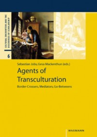 Agents of Transculturation