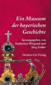 Ein Museum der bayerischen Geschichte