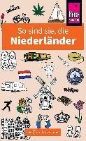 So sind sie, die Niederländer