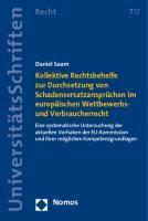 Kollektive Rechtsbehelfe zur Durchsetzung von Schadensersatzansprüchen im europäischen Wettbewerbs- und Verbraucherrecht