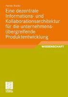 Eine Dezentrale Informations- Und Kollaborationsarchitektur F r Die Unternehmens bergreifende Produktentwicklung