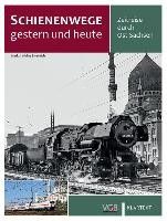 Schienenwege gestern und heute Ost-Sachsen