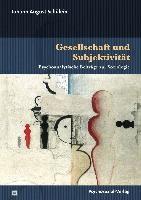 Schülein, J: Gesellschaft und Subjektivität