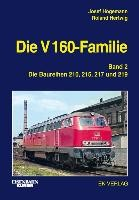 Die V 160-Familie 02: Die Baureihen 210, 215, 217, 219