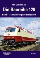 Die Baureihe 120. Band 01.