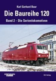 Die Baureihe 120. Band 02