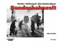 Walter Hollnagels Eisenbahnalbum - Bundesbahnzeit