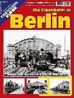 EK-Special 133: Die Eisenbahn in Berlin