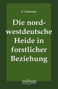 Die nordwestdeutsche Heide in forstlicher Beziehung