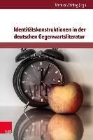 Identitätskonstruktionen in der deutschen Gegenwartsliteratur