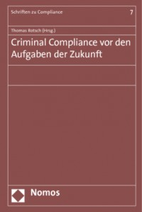 Criminal Compliance vor den Aufgaben der Zukunft