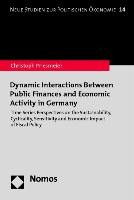 Dynamic Interactions Between Public Finances and Economic Activity in Germany