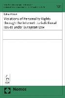 Violations of Personality Rights through the Internet: Jurisdictional Issues under European Law